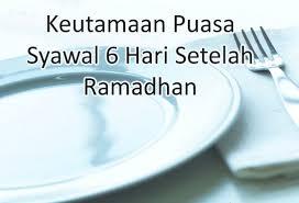 Manfaat Puasa Syawal 6 hari
