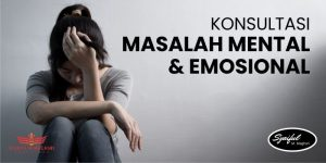 Konsultasi Masalah Mental dan Emosional Bersama Bapak Syaiful M. Maghsri